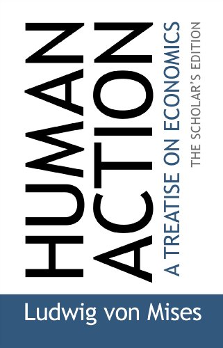 Human Action: The Scholars  Edition Ludwig von Mises