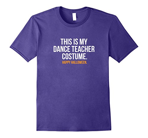 Mens This is my Dance Teacher Costume funny Halloween tee shirt Medium (Tap Dance Costume Halloween)
