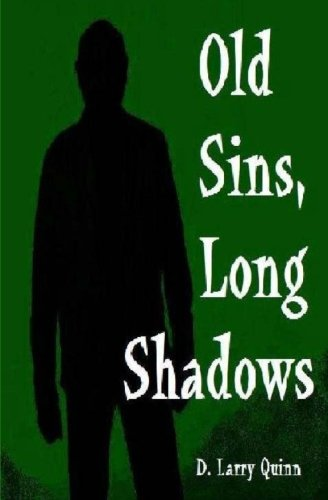 Book: Old Sins, Long Shadows by D. Larry Quinn
