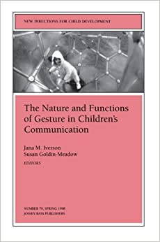 The Nature And Functions Of Gesture In Childrens Communication New Directions For Child Adolescent