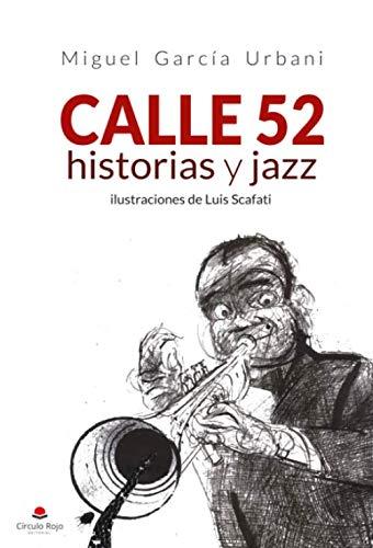 Calle 52, historias y jazz: Amazon.es: García, Miguel García, Scafati, Luís: Libros