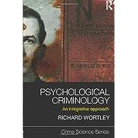 Criminal Psychology Bundle: Psychological Criminology: An Integrative Approach: Volume 2