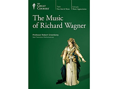 The Music of Richard Wagner by The Great Courses