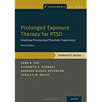 Prolonged Exposure Therapy for PTSD: Emotional Processing of Traumatic Experiences...