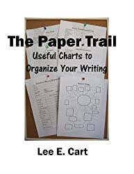 The Paper Trail: Useful Charts to Organize Your Writing (The Writer's Toolbox Series)