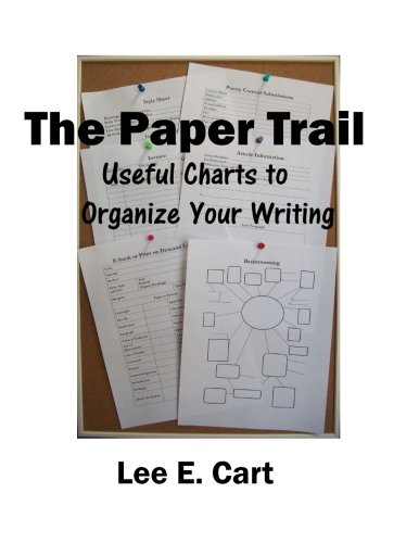 Writer Box (The Paper Trail: Useful Charts to Organize Your Writing (The Writer's Toolbox Series))