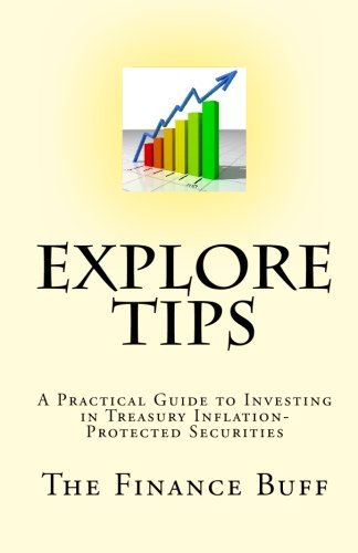 Explore TIPS: A Practical Guide to Investing in Treasury Inflation-Protected Securities pdf