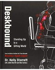 Deskbound: Standing Up to a Sitting World (Volume 1)