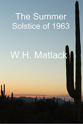 The Summer Solstice of 1963 by [Matlack, W. H.]