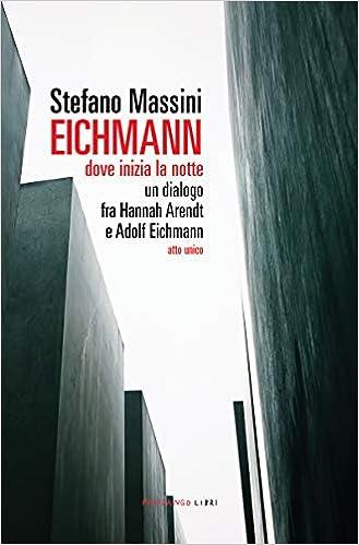 Risultati immagini per Eichmann. Dove inizia la notte. Un dialogo tra Hannah Arendt e Adolf Eichmann