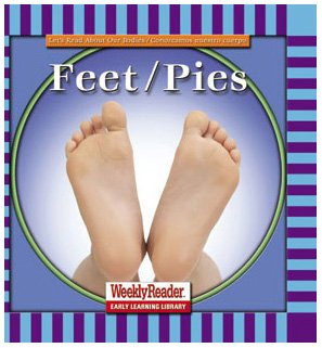 Feet/Pies (Let's Read About Our Bodies) (English and Spanish Edition) by Brand: Weekly Reader Early Learning