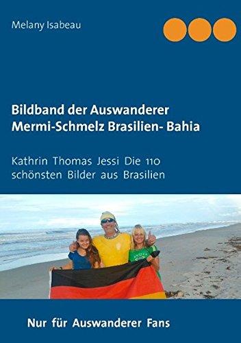 Bildband Der Auswanderer Mermi-Schmelz Brasilien- Bahia 1 &