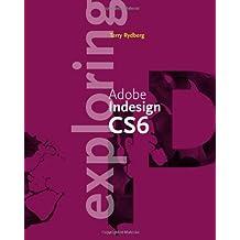 Exploring Adobe InDesign CS6
