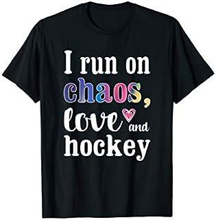 Best Gift Funny Hockey Mom  | Run on Chaos, Love & Hockey  Need Funny TShirt