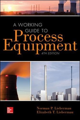 (A Working Guide to Process Equipment, Fourth Edition)