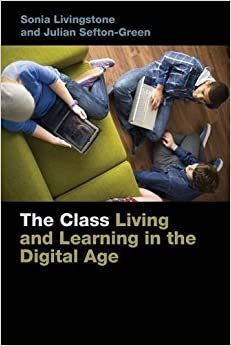 Book The Class: Living and Learning in the Digital Age (Connected Youth and Digital Futures) by Sonia Livingstone (2016-05-03)