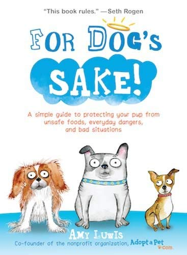 For Dog's Sake!: A Simple Guide to Protecting