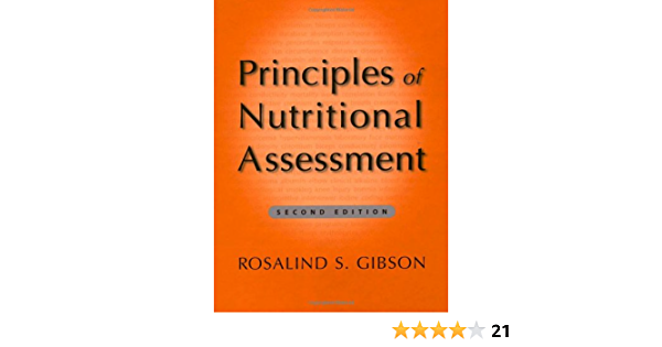 Principles Of Nutritional Assessment 9780195171693 Medicine Health Science Books Amazon Com Goal setting, general information, nutrition it is important to ask about previous 'diets' or nutritional behaviours, as this is an important aspect to. principles of nutritional assessment