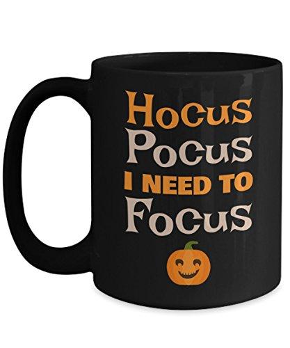 Halloween Coffee Mug Gift Idea For Women Men - Hocus Pocus I Need To Focus Black 15oz Ceramic
