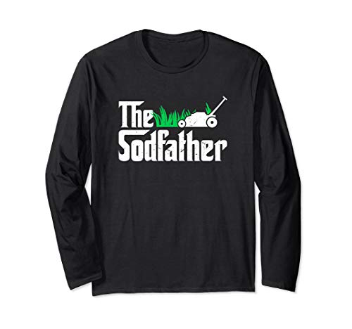 The Sodfather Parody | Funny Lawn Landscaping Dad Gift Long Sleeve T-Shirt