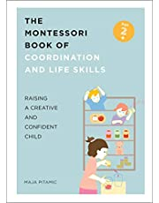 The Montessori Book of Coordination and Life Skills: Raising a Creative and Confident Child