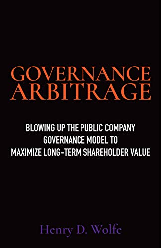 41c1pVeXSZL - Governance Arbitrage: Blowing Up the Public Company Governance Model to Maximize Long-Term Shareholder Value