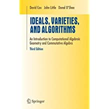 Ideals, Varieties, and Algorithms: An Introduction to Computational Algebraic Geometry and Commutative Algebra