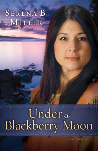 Under a Blackberry Moon (Northwoods Dreams Book #2): A Novel