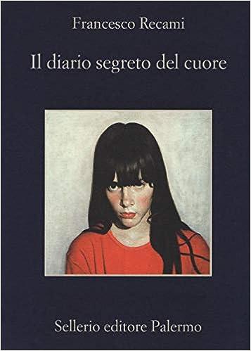Recami Francesco - Il diario segreto del cuore (2018)
