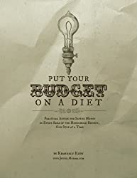 Put Your Budget on a Diet: Practical Advice for Saving Money in Every Area of th by Kimberly A Eddy (2012-11-01)