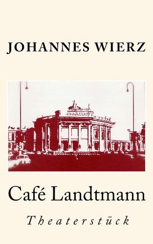 CAFE LANDTMANN (Wiener Stücke 4) (German Edition)
