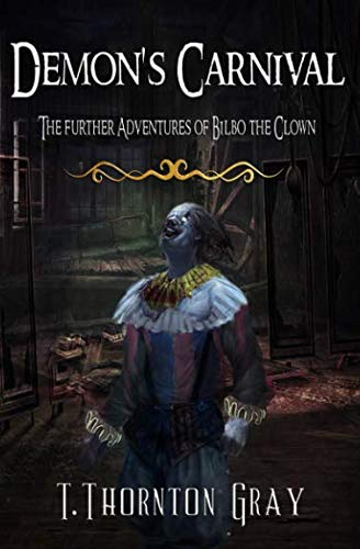 DEMON'S CARNIVAL: THE FURTHER ADVENTURES OF BILBO THE CLOWN ()