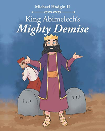 King Abimelechs Mighty Demise