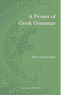 Primer of Greek Grammar (Focus Classical Reprints)
