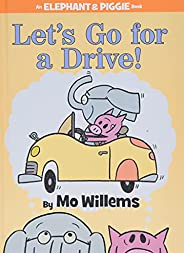 Let's Go for a Drive! (An Elephant and Piggie Book) (An Elephant and Piggie Book,