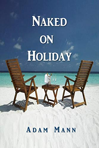 Book: Naked on Holiday by Adam Mann