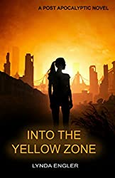 Into the Yellow Zone: A POST APOCALYPTIC NOVEL (Into the Outside Book 2)