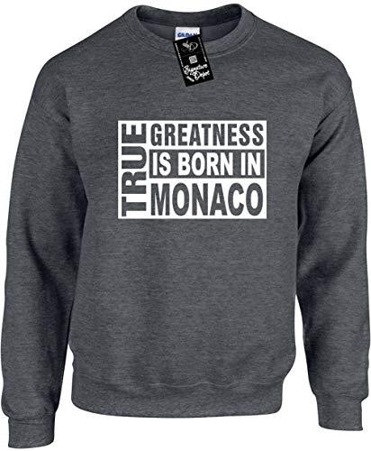 Unisex Funny Crewneck Sz S (True Greatness is Born in Monaco (Europe) Sweatshirt ()