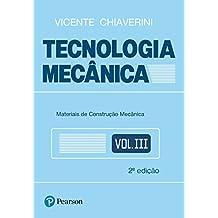 Tecnologia Mecânica. Materiais de Construção Mecânica - Volume 3 (Em Portuguese do Brasil)