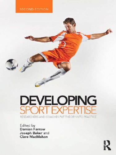 Developing Sport Expertise: Researchers and Coaches Put Theory into Practice, second edition Pdf