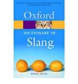 TheOxford Dictionary of Slang by Ayto, John ( Author ) ON Oct-09-2003, Paperback