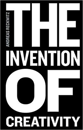 amazon com the invention of creativity modern society and the
