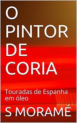 Amazon.com: O PINTOR DE CORIA: Touradas de Espanha em óleo ...