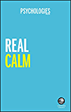 Real Calm: Handle stress and take back control