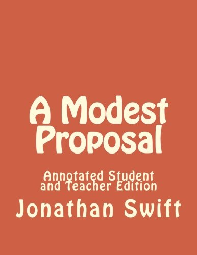 Read Online A Modest Proposal: Annotated Student and Teacher Edition pdf