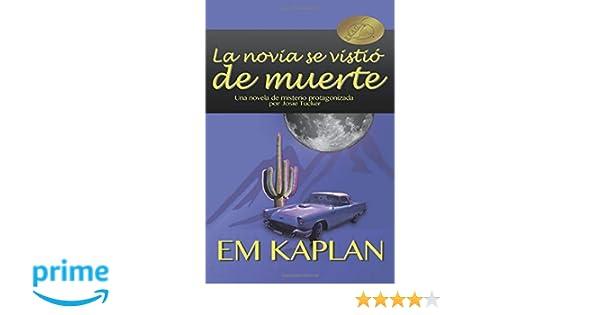 La novia se vistió de muerte (Spanish Edition): Em Kaplan ...