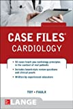 Case Files Cardiology, Toy, Eugene and Faulx, Michael D., 0071799192