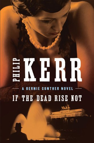 Image of If the Dead Rise Not (A Bernie Gunther Novel)