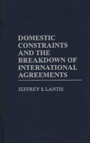 Domestic Constraints and the Breakdown of International Agreements: