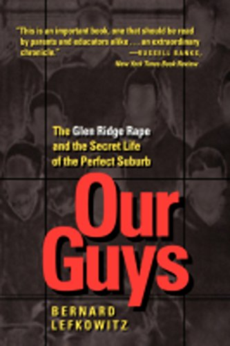 Our Guys: The Glen Ridge Rape and the Secret Life of the Perfect Suburb (Men and Masculinity)